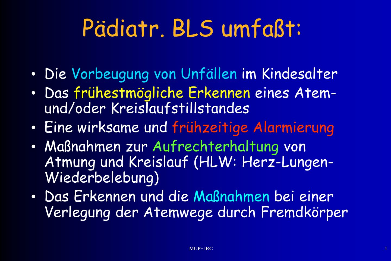 Pädiatr. BLS umfaßt: Die Vorbeugung von Unfällen im Kindesalter