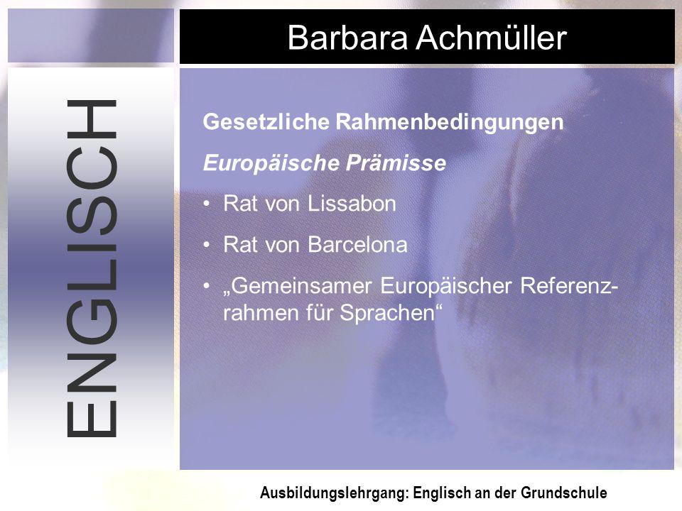 ENGLISCH Gesetzliche Rahmenbedingungen Europäische Prämisse
