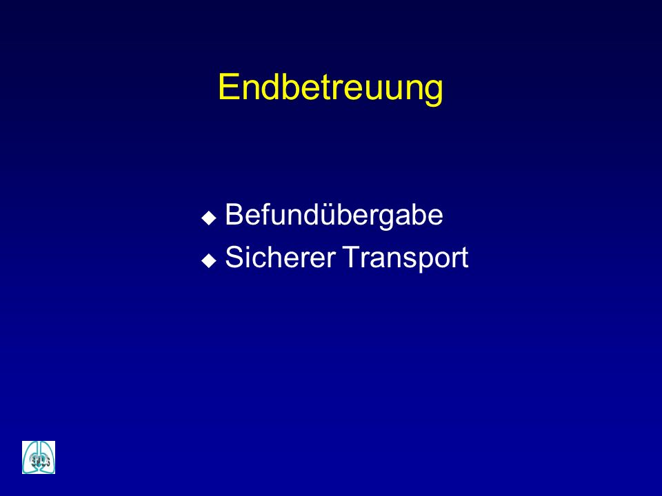 Endbetreuung Befundübergabe Sicherer Transport