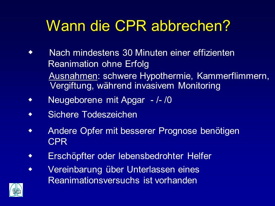 Wann die CPR abbrechen Nach mindestens 30 Minuten einer effizienten