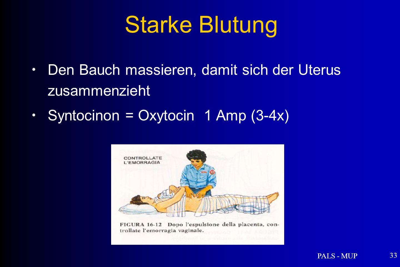 Starke Blutung Den Bauch massieren, damit sich der Uterus zusammenzieht. Syntocinon = Oxytocin 1 Amp (3-4x)