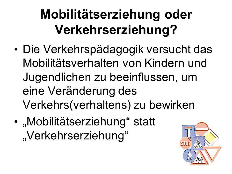 Mobilitätserziehung oder Verkehrserziehung
