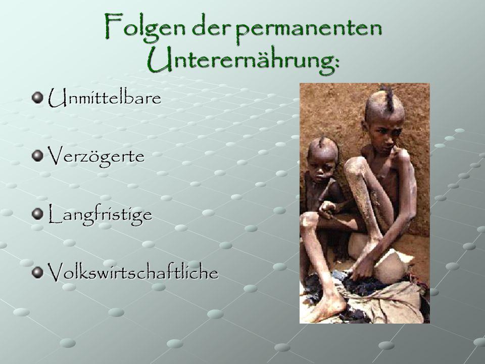 Folgen der permanenten Unterernährung: