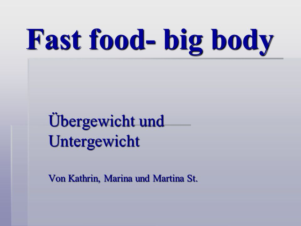 Übergewicht und Untergewicht Von Kathrin, Marina und Martina St.