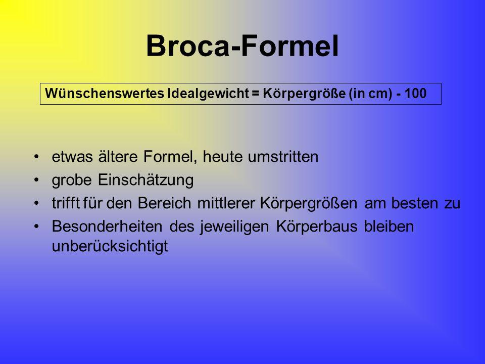 Broca-Formel etwas ältere Formel, heute umstritten grobe Einschätzung