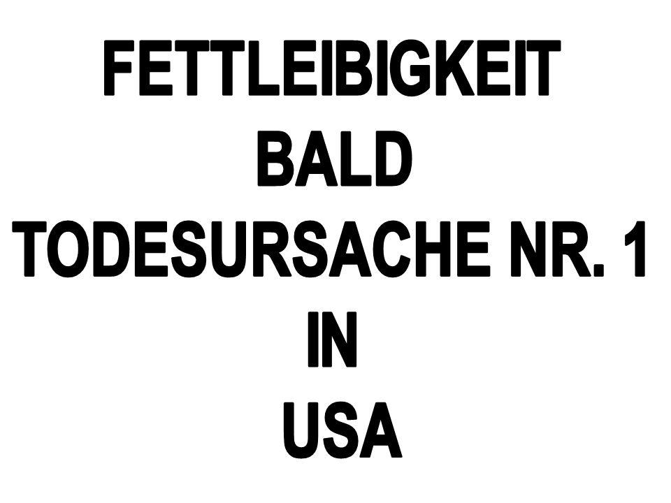 FETTLEIBIGKEIT BALD TODESURSACHE NR. 1 IN USA