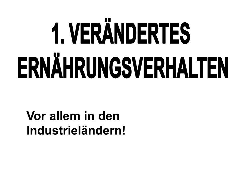 Vor allem in den Industrieländern!