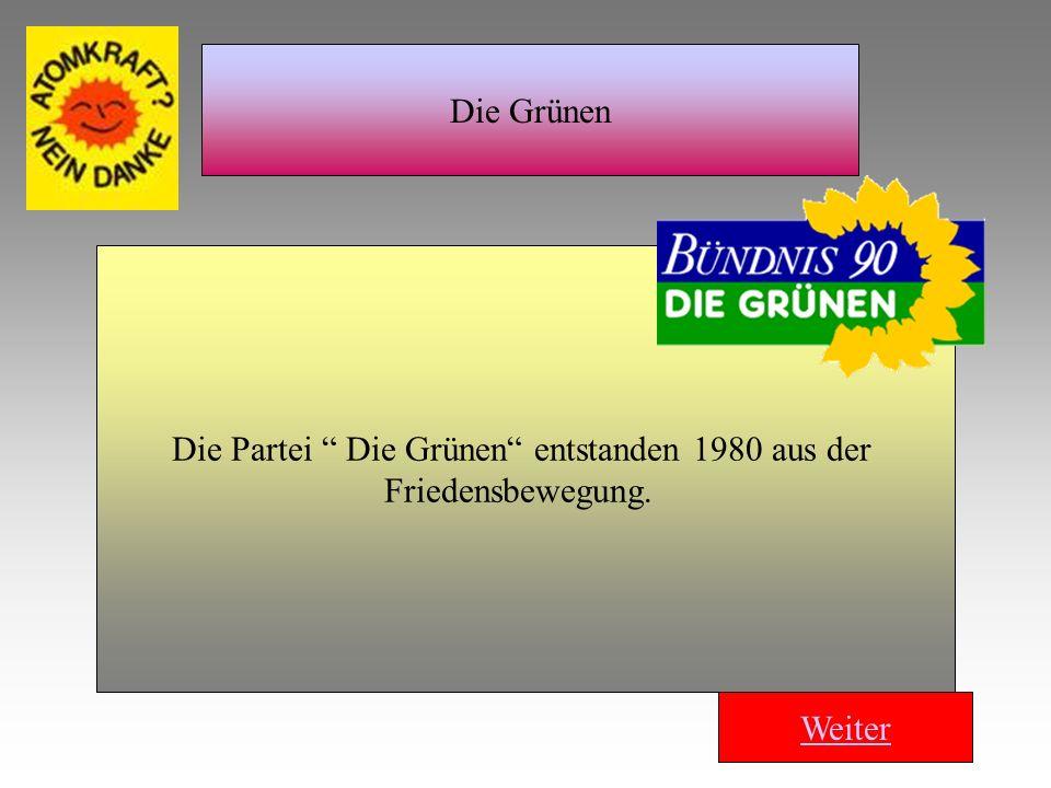 Die Partei Die Grünen entstanden 1980 aus der