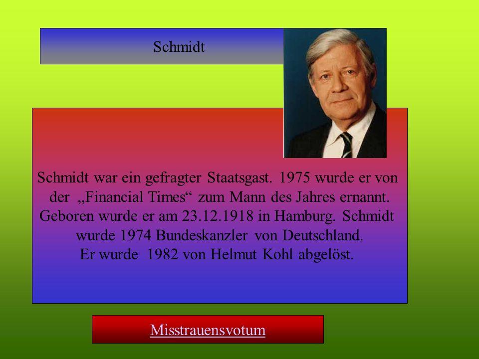 Schmidt war ein gefragter Staatsgast. 1975 wurde er von