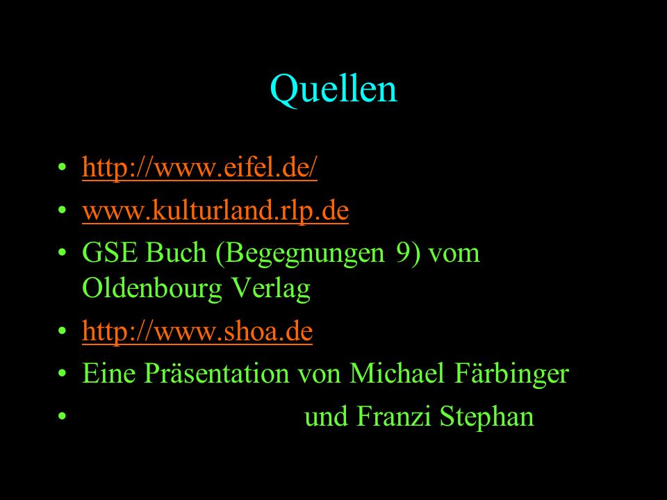 Quellen http://www.eifel.de/ www.kulturland.rlp.de