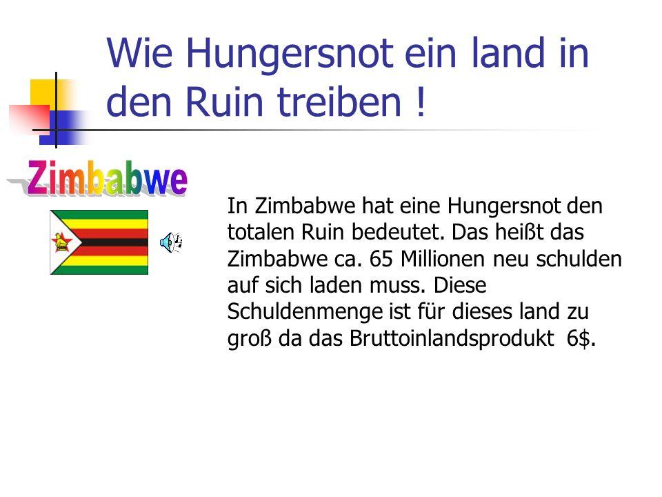 Wie Hungersnot ein land in den Ruin treiben !
