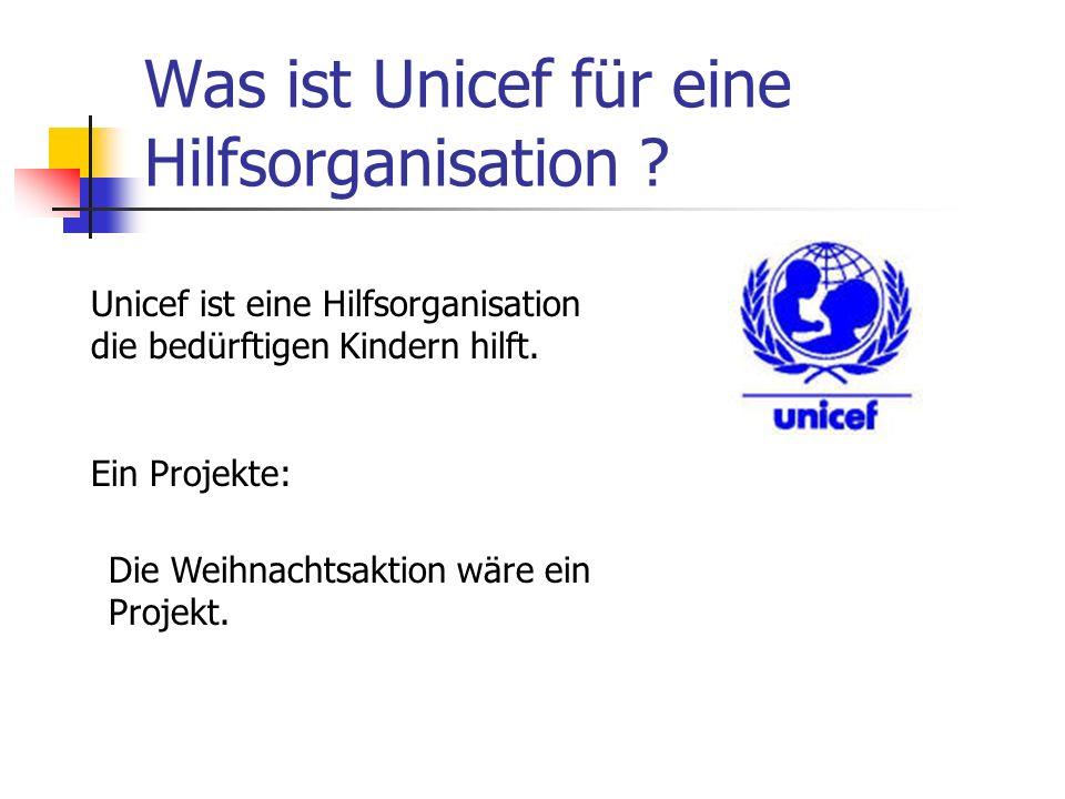 Was ist Unicef für eine Hilfsorganisation