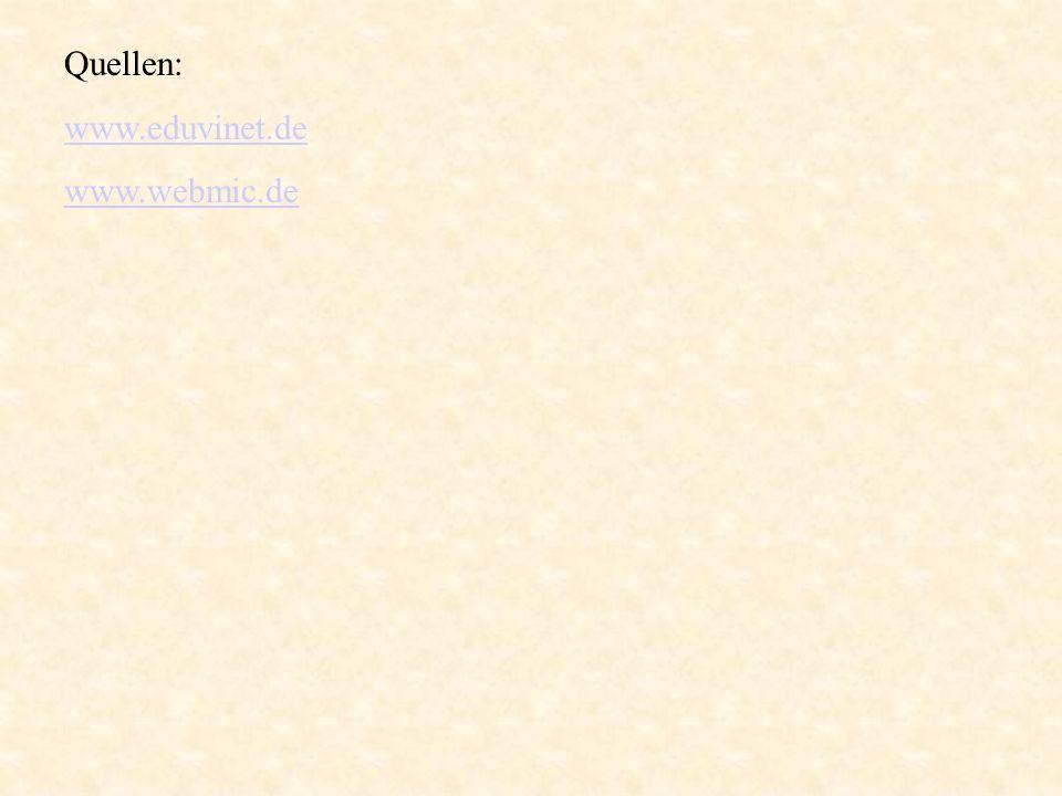 Quellen: www.eduvinet.de www.webmic.de