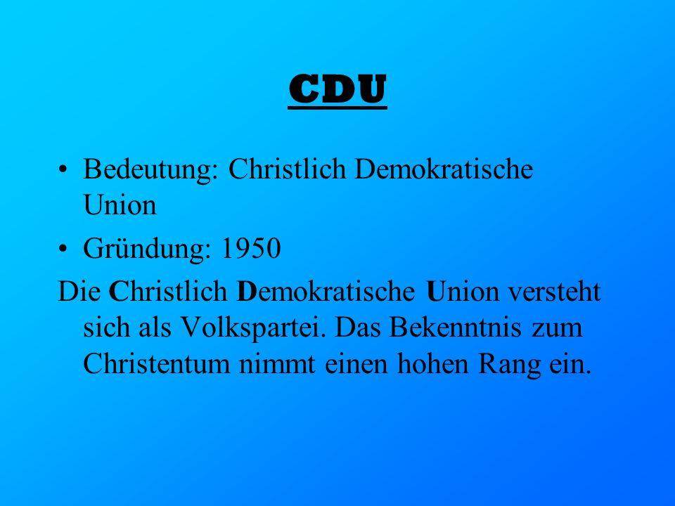 CDU Bedeutung: Christlich Demokratische Union Gründung: 1950