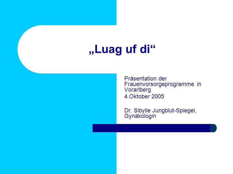 """""""Luag uf di Präsentation der Frauenvorsorgeprogramme in Vorarlberg"""