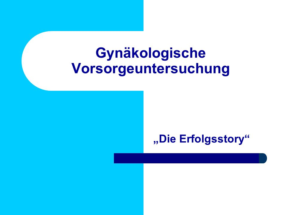 Gynäkologische Vorsorgeuntersuchung