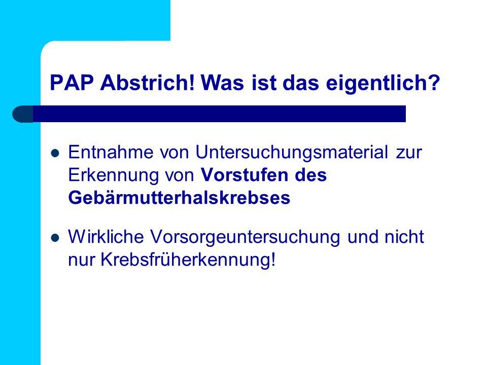 PAP Abstrich! Was ist das eigentlich