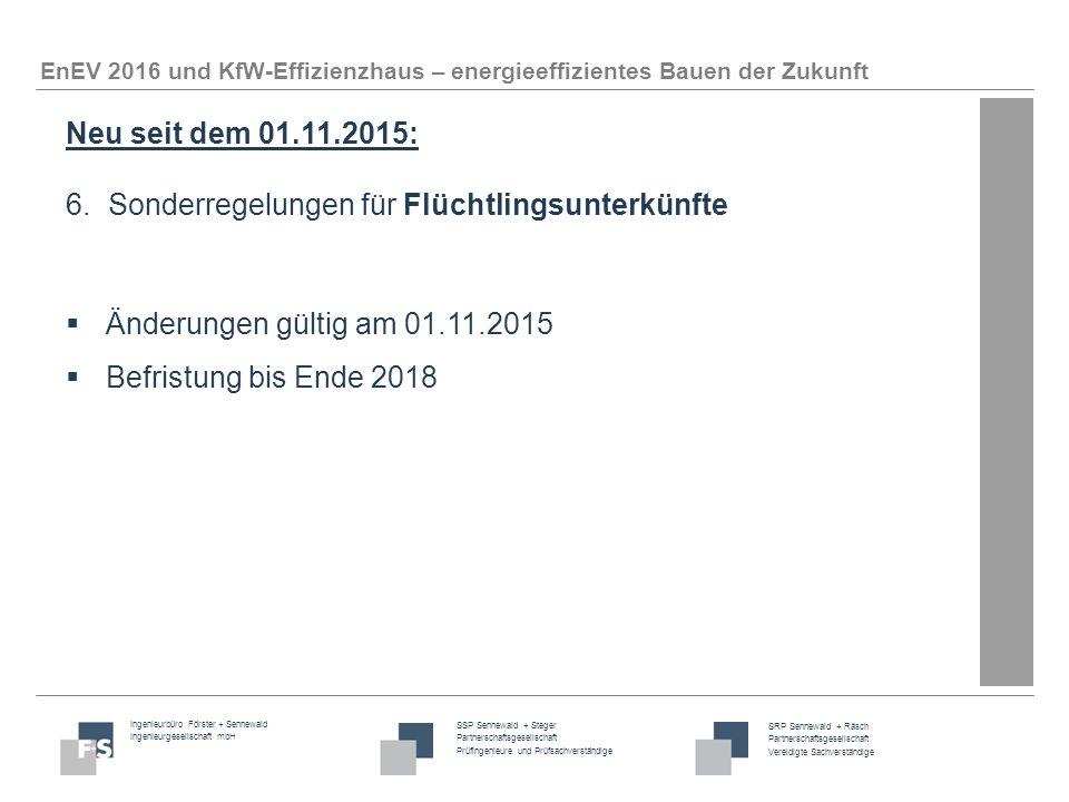 Neu seit dem 01.11.2015: 6. Sonderregelungen für Flüchtlingsunterkünfte. Änderungen gültig am 01.11.2015.