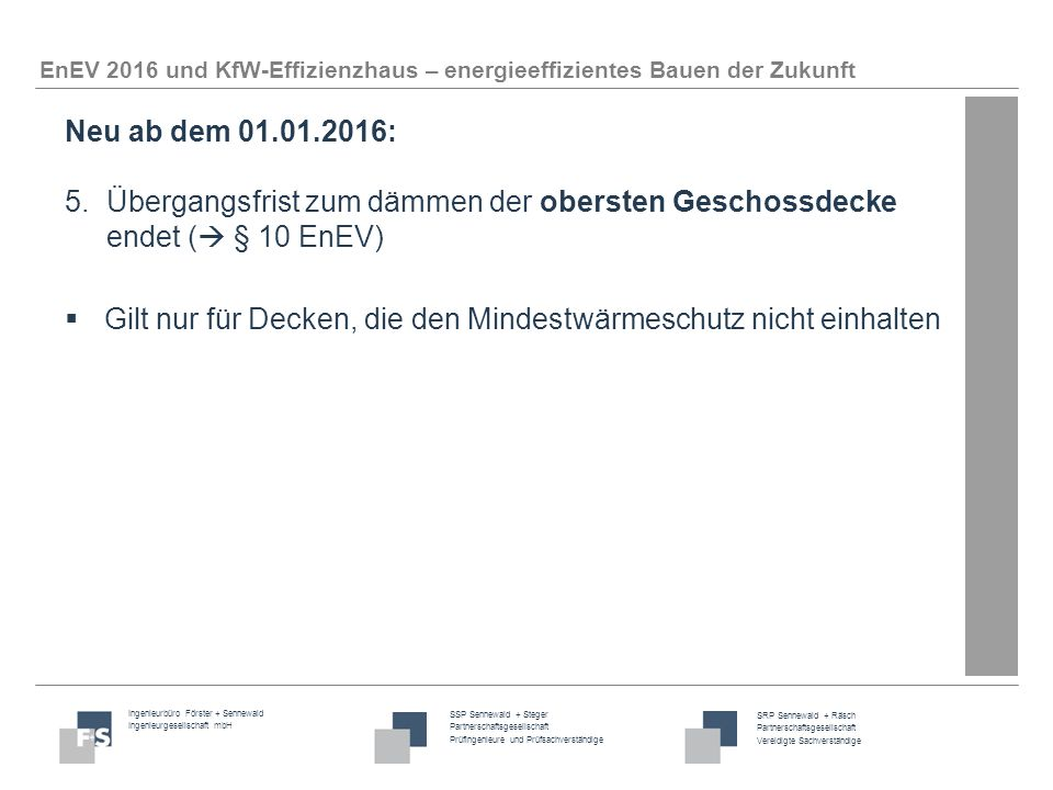 Neu ab dem 01.01.2016: 5. Übergangsfrist zum dämmen der obersten Geschossdecke endet ( § 10 EnEV)