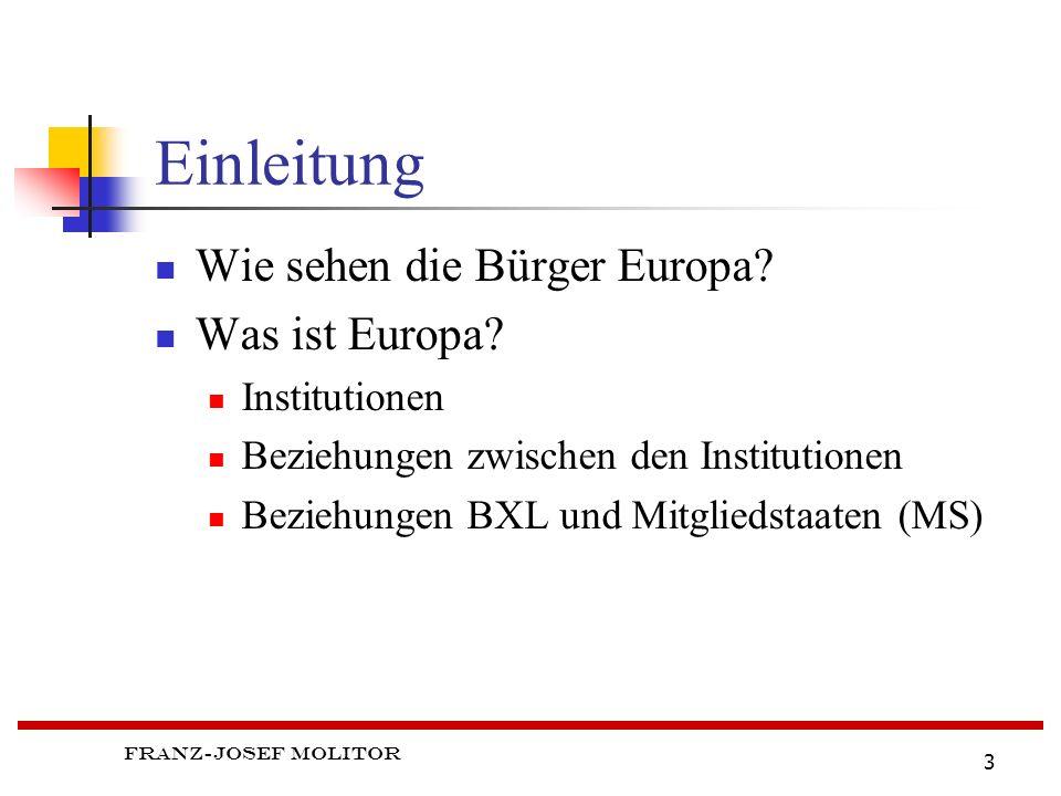 Einleitung Wie sehen die Bürger Europa Was ist Europa Institutionen