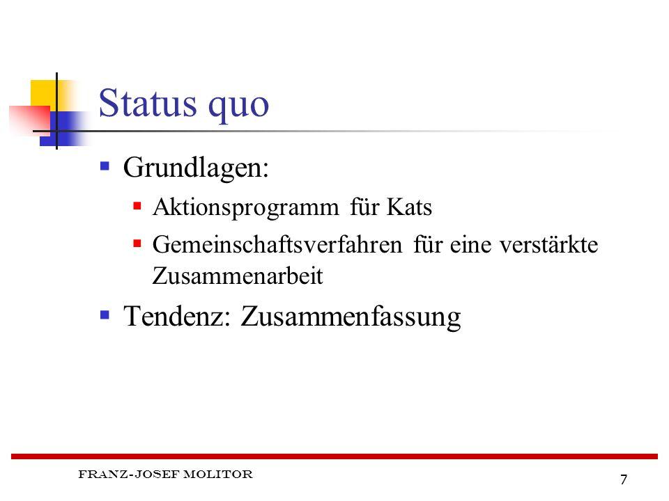 Status quo Grundlagen: Tendenz: Zusammenfassung