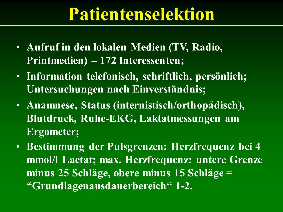 Patientenselektion Aufruf in den lokalen Medien (TV, Radio, Printmedien) – 172 Interessenten;