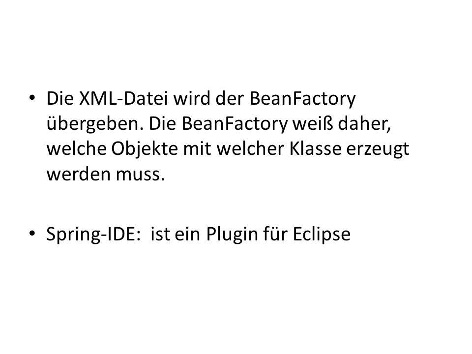 Die XML-Datei wird der BeanFactory übergeben