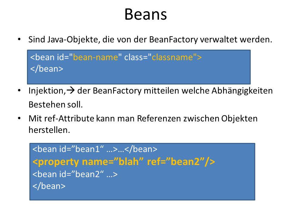 Beans <property name= blah ref= bean2 />