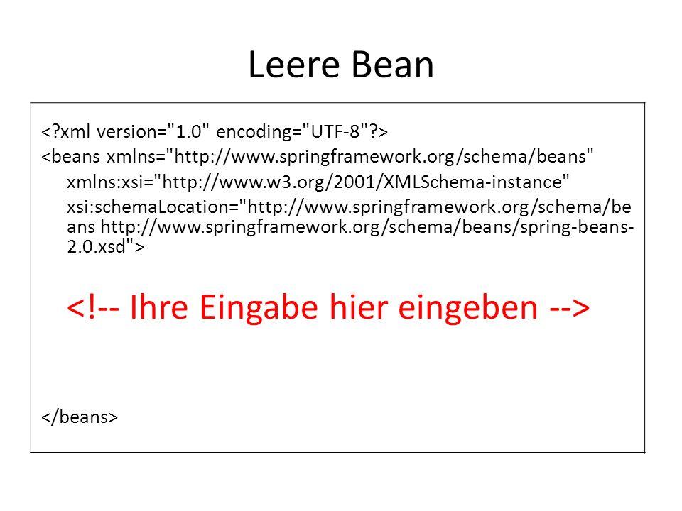 Leere Bean <!-- Ihre Eingabe hier eingeben -->