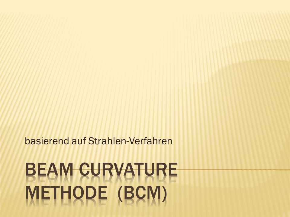 Beam Curvature Methode (BCM)