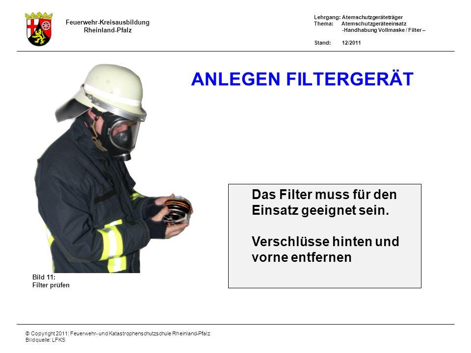 Anlegen Filtergerät Das Filter muss für den Einsatz geeignet sein.