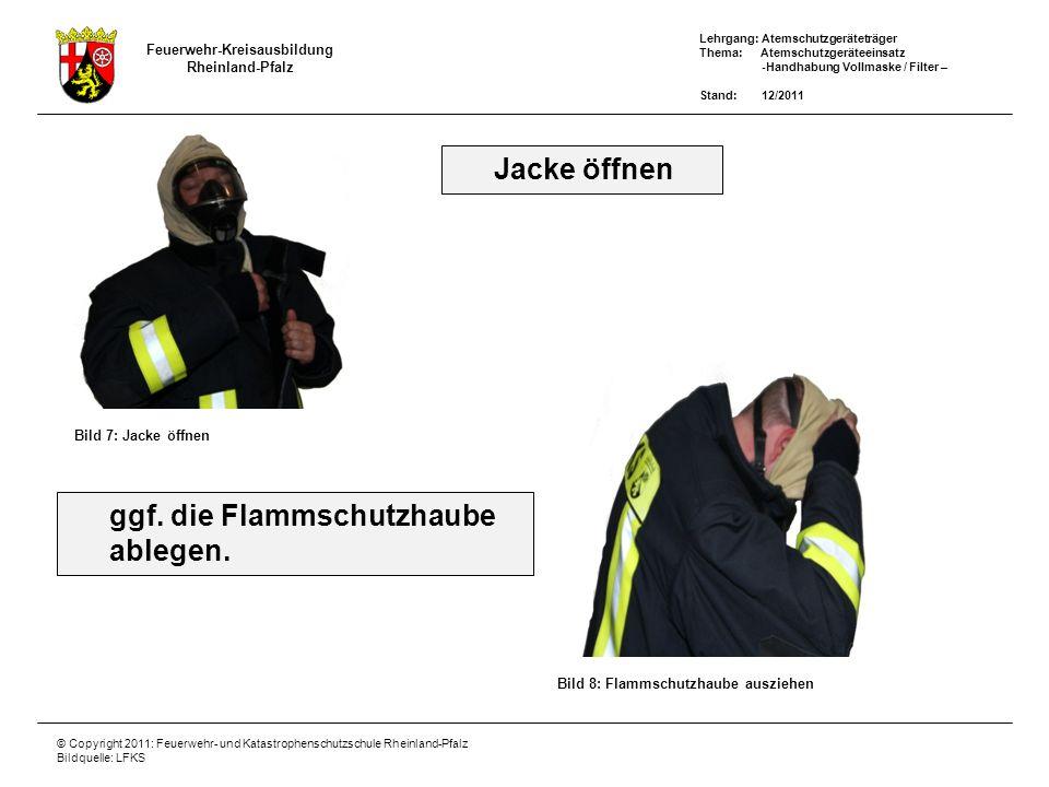 ggf. die Flammschutzhaube ablegen.
