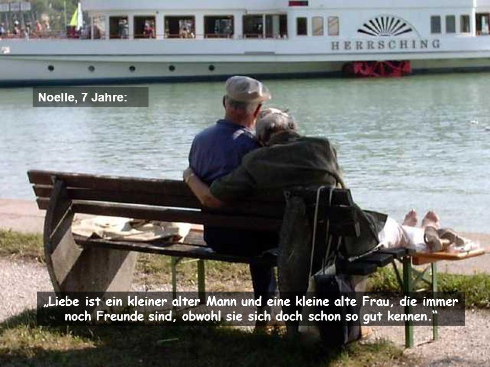 """Noelle, 7 Jahre: """"Liebe ist ein kleiner alter Mann und eine kleine alte Frau, die immer noch Freunde sind, obwohl sie sich doch schon so gut kennen."""