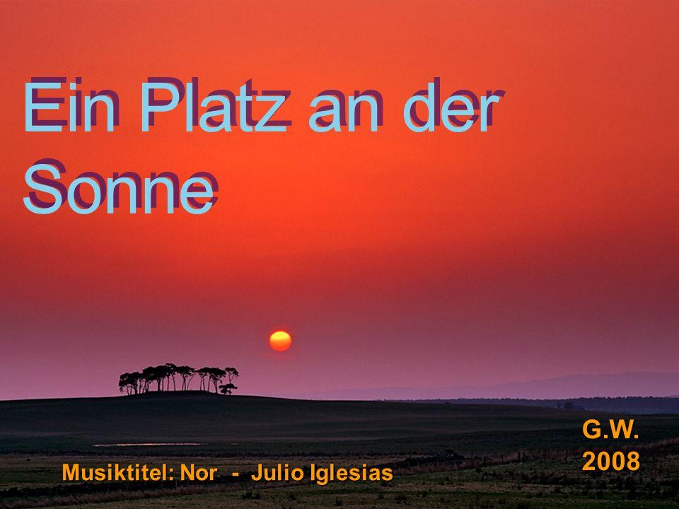 Ein Platz an der Sonne G.W. 2008 Musiktitel: Nor - Julio Iglesias