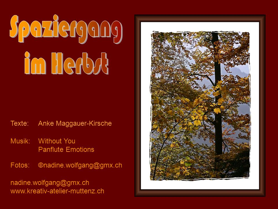 Spaziergang im Herbst Texte: Anke Maggauer-Kirsche Musik: Without You