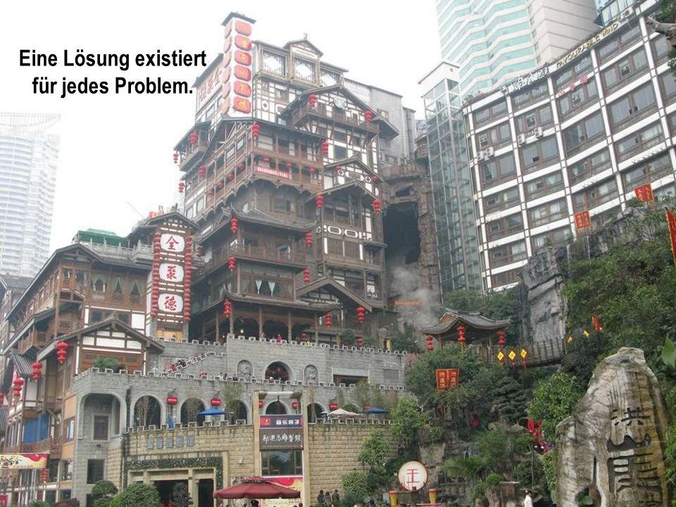 Eine Lösung existiert für jedes Problem.