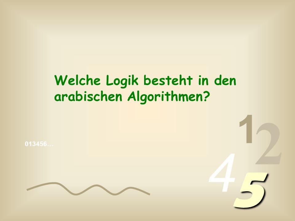 Welche Logik besteht in den arabischen Algorithmen