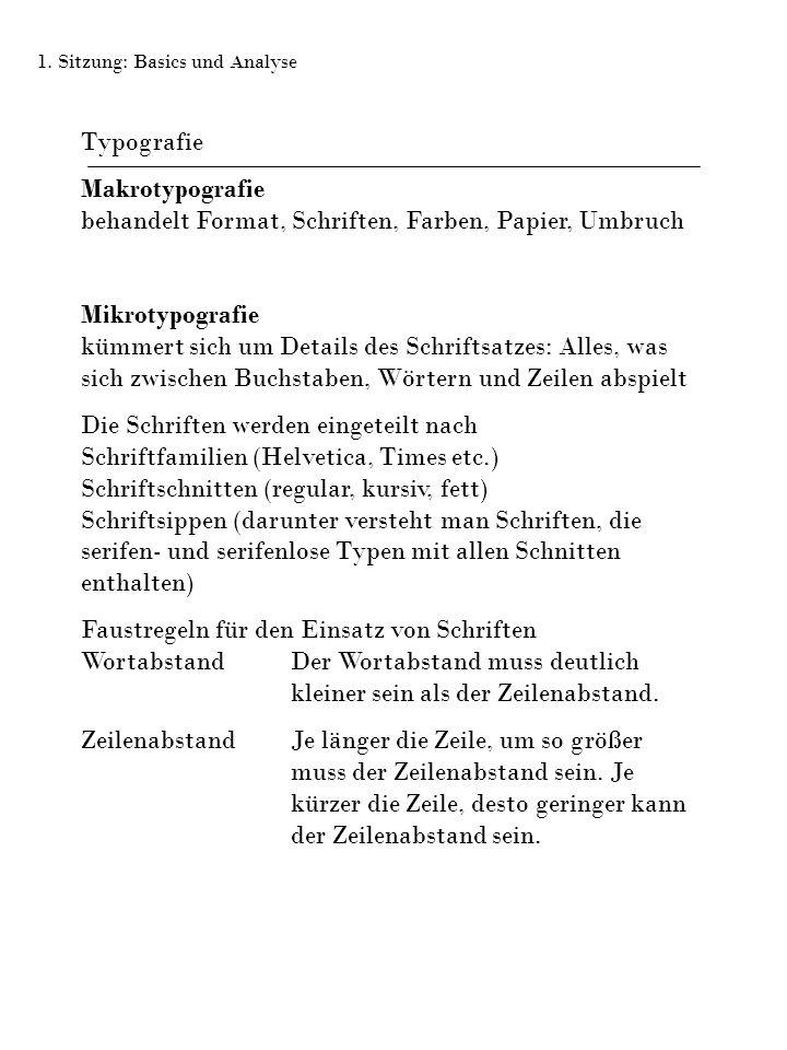 Makrotypografie behandelt Format, Schriften, Farben, Papier, Umbruch