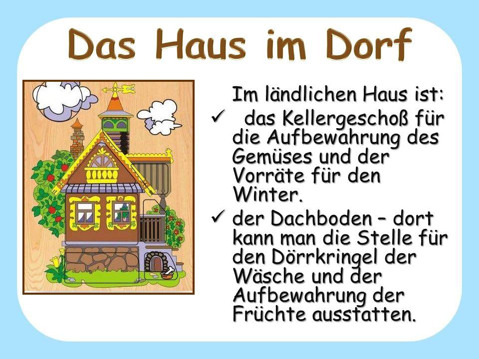 Das Haus im Dorf Im ländlichen Haus ist: