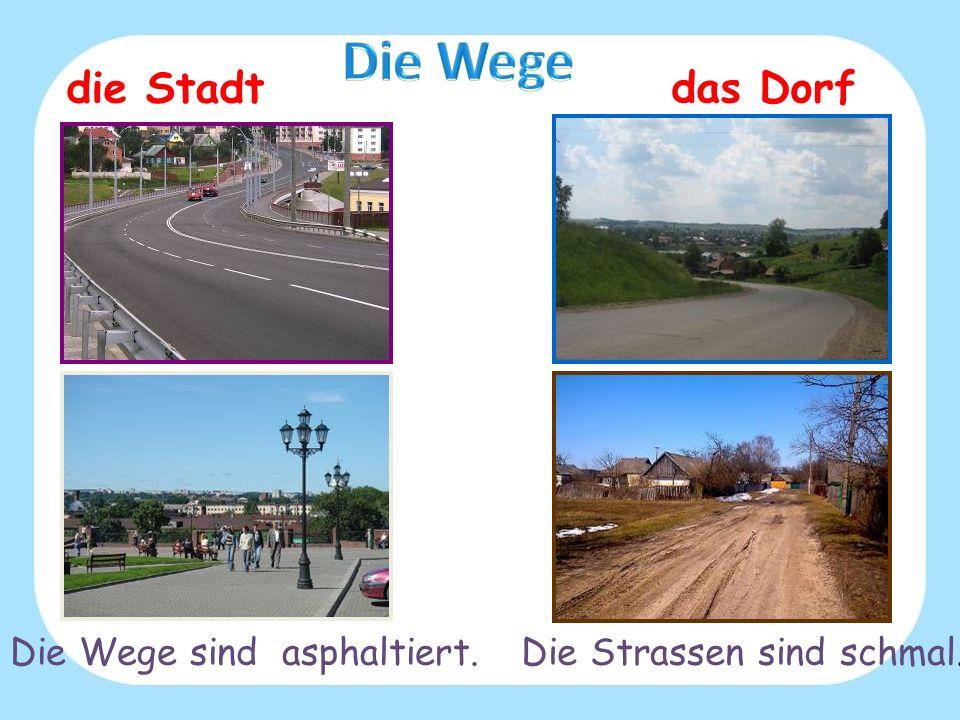 Die Wege die Stadt das Dorf Die Wege sind asphaltiert.
