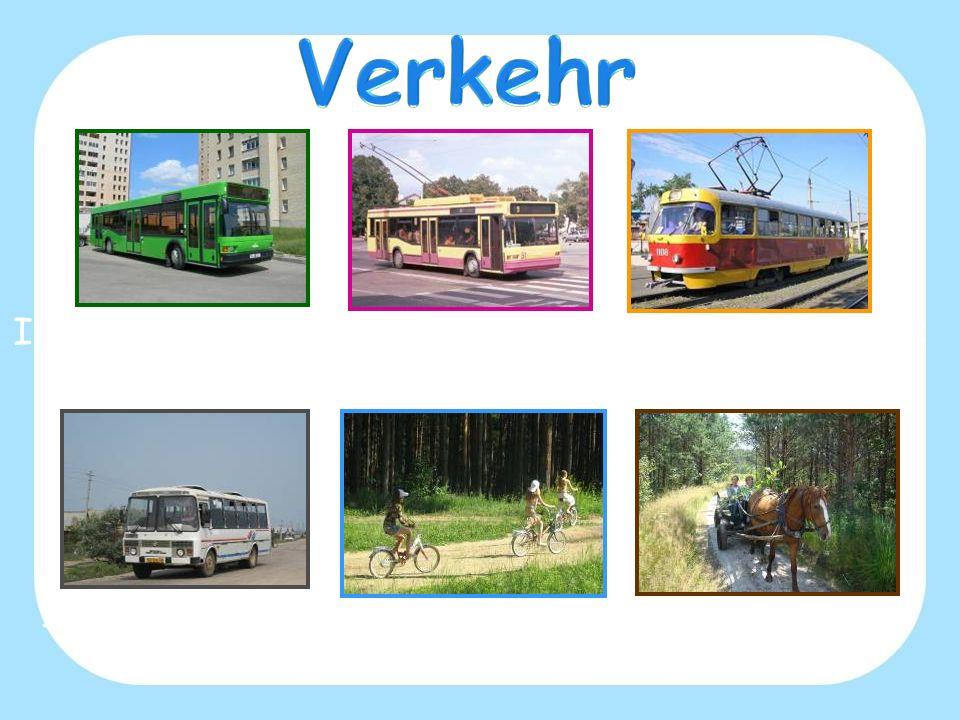 Verkehr In der Stadt ist der öffentliche Verkehr entwickelt: