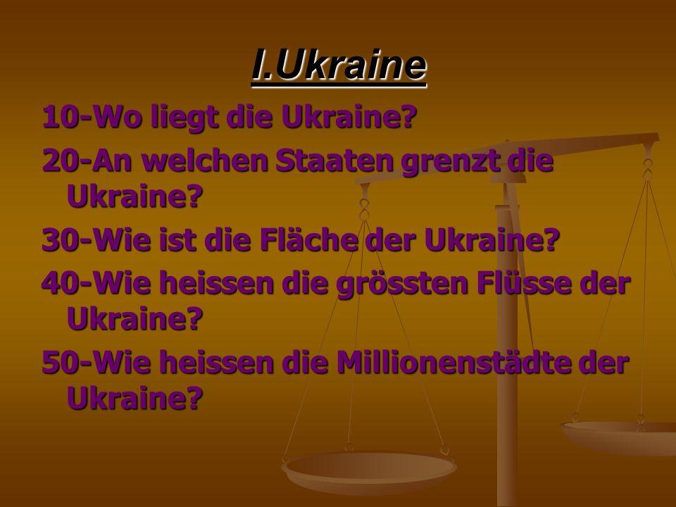 I.Ukraine 10-Wo liegt die Ukraine