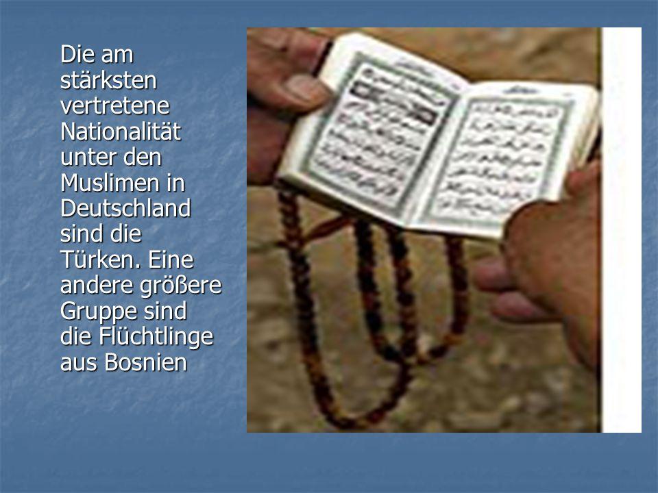 Die am stärksten vertretene Nationalität unter den Muslimen in Deutschland sind die Türken.