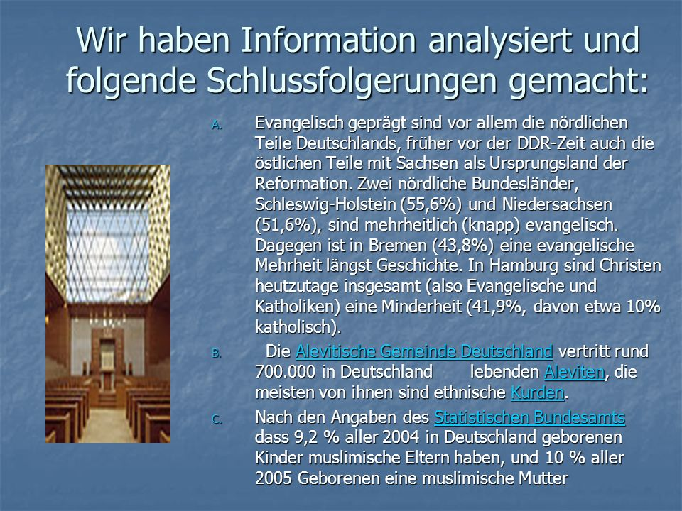 Wir haben Information analysiert und folgende Schlussfolgerungen gemacht: