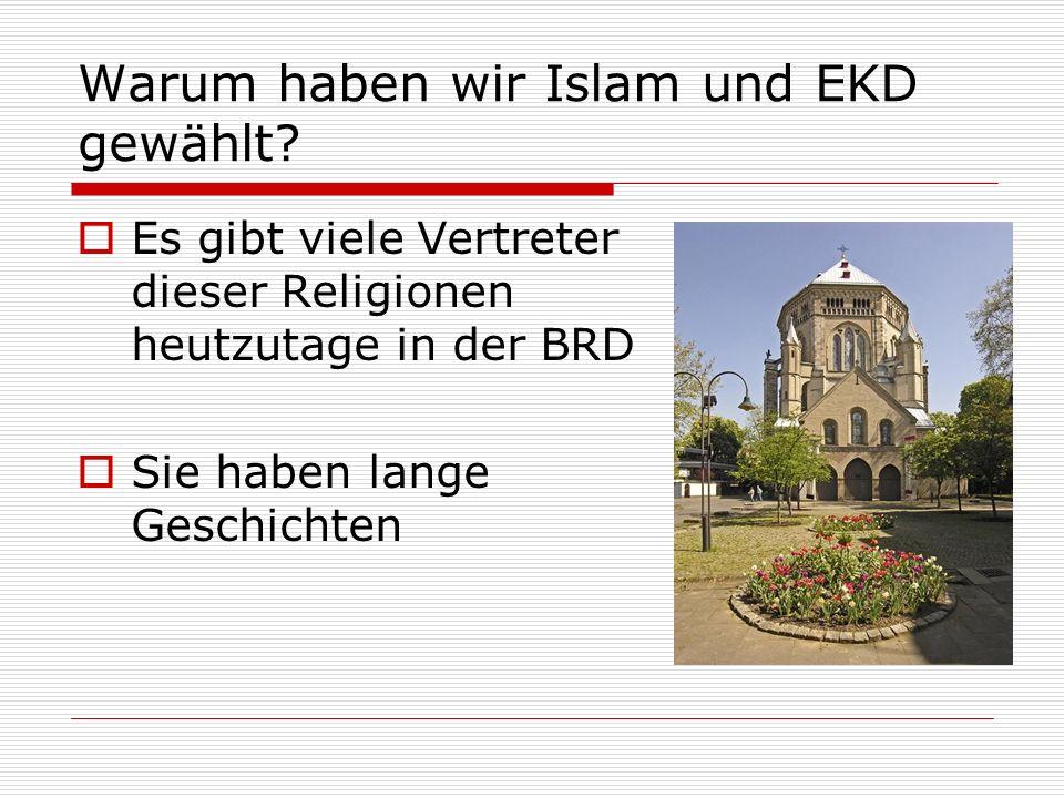 Warum haben wir Islam und EKD gewählt