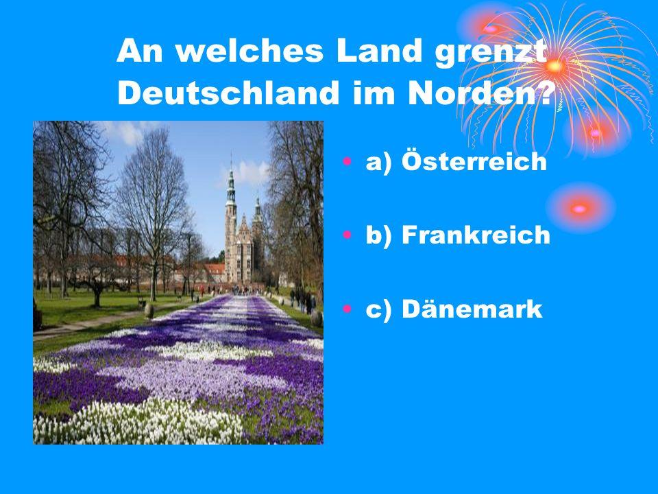 An welches Land grenzt Deutschland im Norden