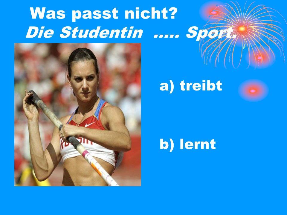 Was passt nicht Die Studentin ….. Sport.