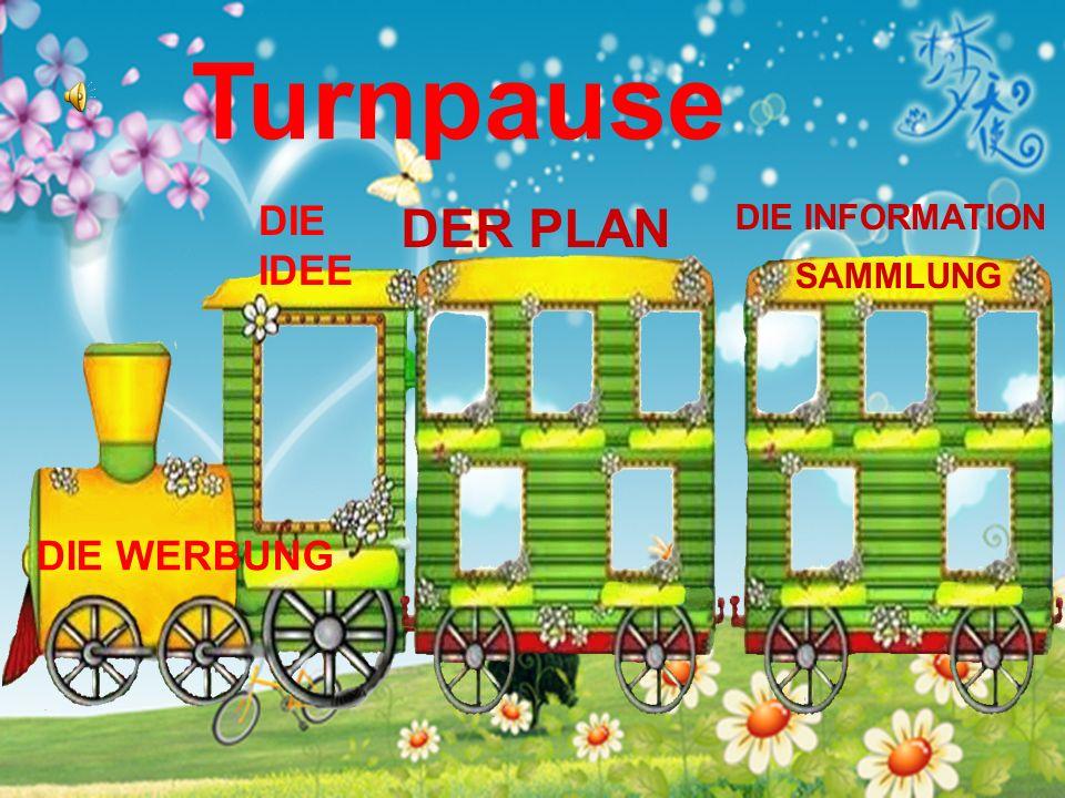 Turnpause DIE IDEE DER PLAN DIE INFORMATION SAMMLUNG DIE WERBUNG