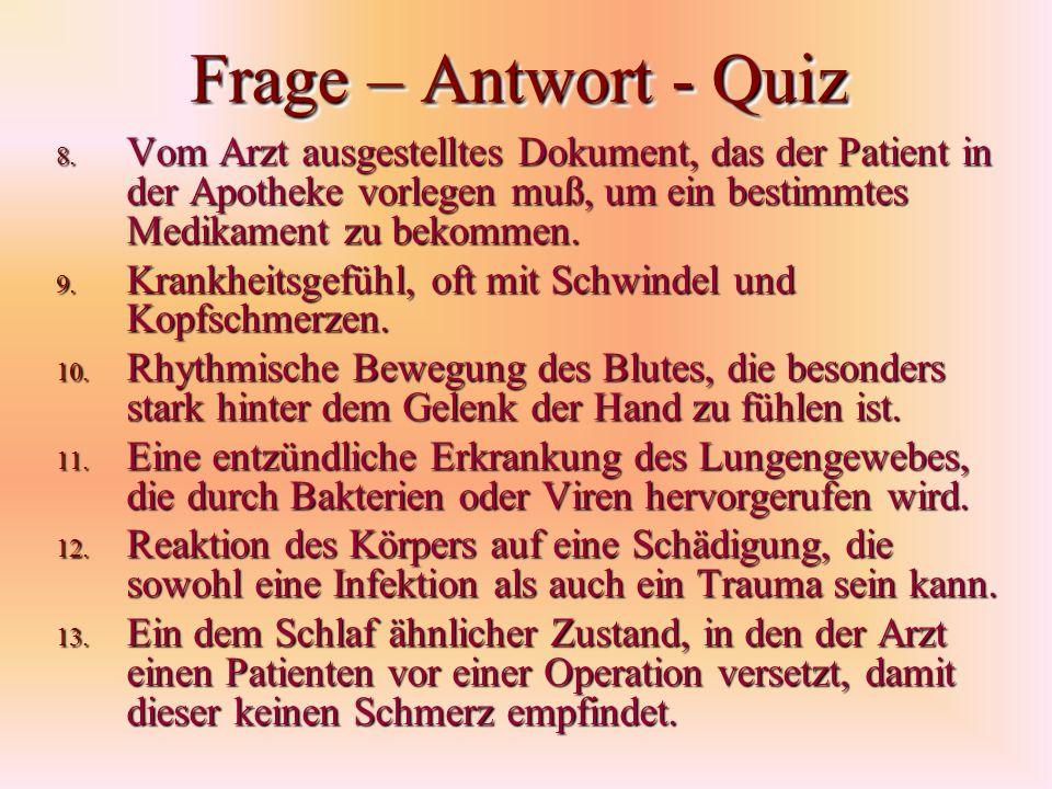 Frage – Antwort - Quiz Vom Arzt ausgestelltes Dokument, das der Patient in der Apotheke vorlegen muß, um ein bestimmtes Medikament zu bekommen.