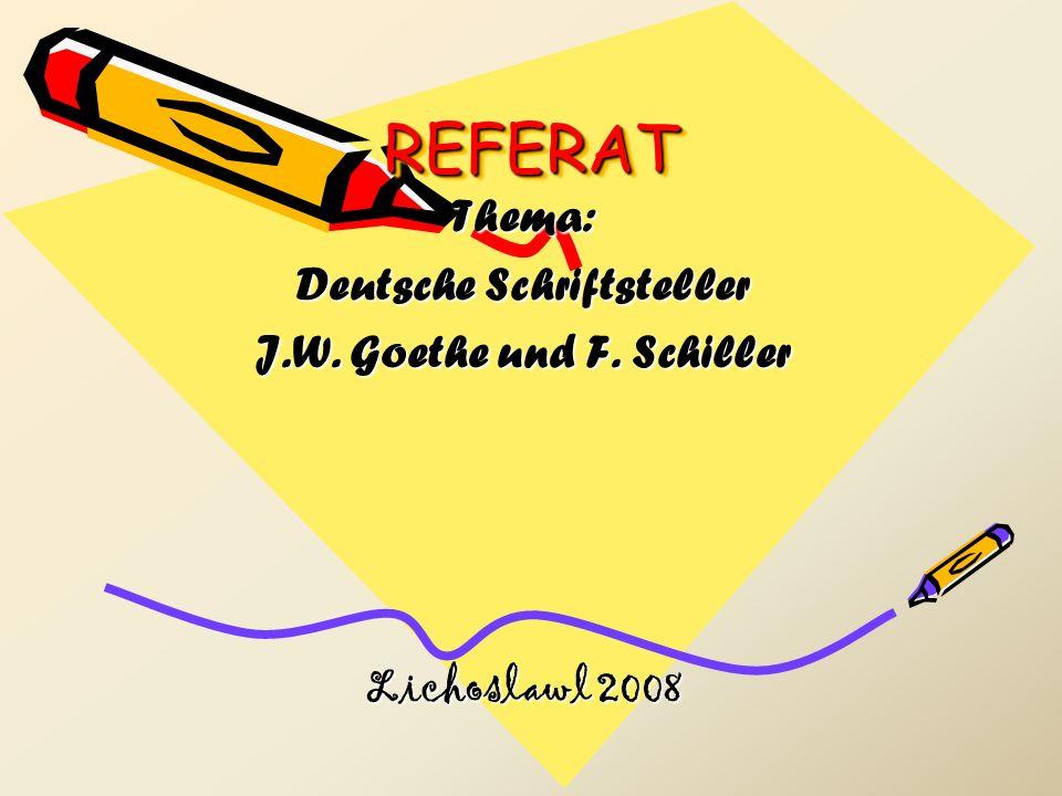 Deutsche Schriftsteller J.W. Goethe und F. Schiller